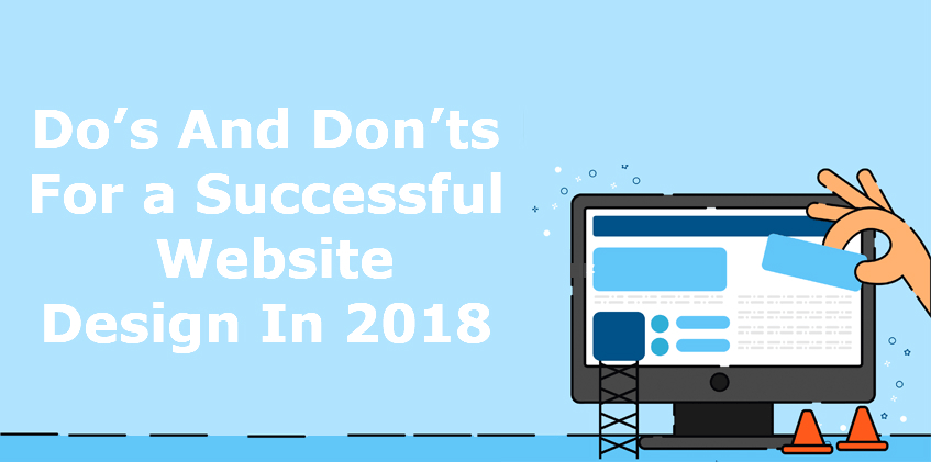 Do's And Don'ts For a Successful Website Design In 2018