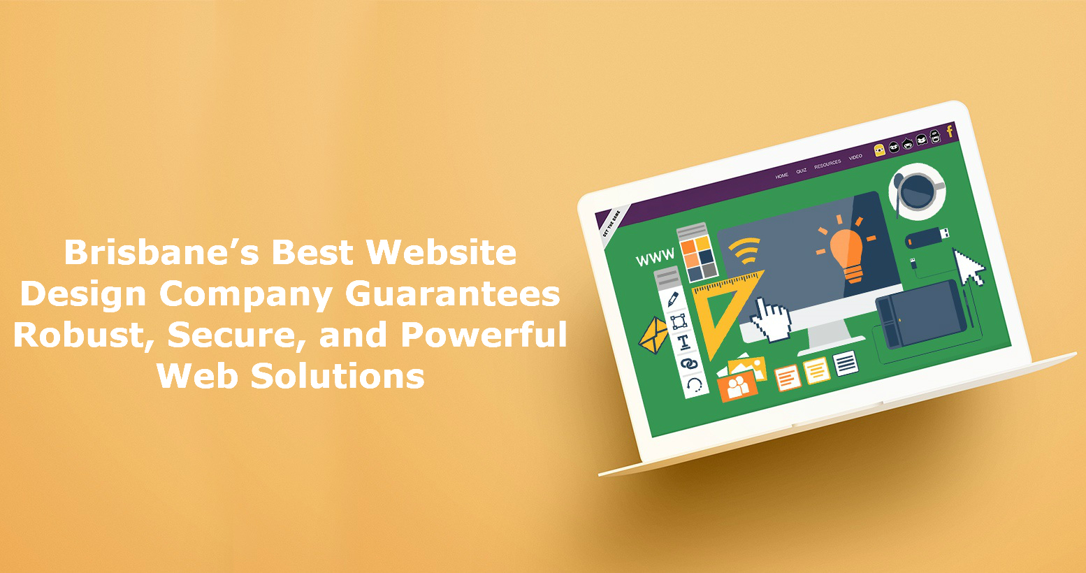 Brisbane's Best Website Design Company Guarantees Robust, Secure, and Powerful Web Solutions